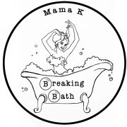 Mama K Breaking Bath